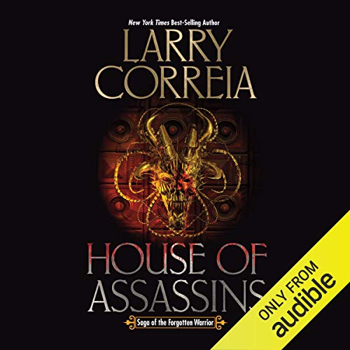 House of Assassins     Saga of the Forgotten Warrior, Book 2              Written by:                                                                                                                                 Larry Correia                               Narrated by:                                                                                                                                 Tim Gerard Reynolds                      Length: 16 hrs and 40 mins     21 ratings     Overall 4.9