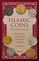 Islamic Coins & Their Values: The Early Modern Period