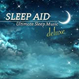 Sleep Aid Deluxe - Ultimate Sleep Music Relaxation, Sleep Easy With Dr. Waheguru Ambient Nature Sounds, Lullaby Music Interludes & Meditation 432hz Music Melody (Deluxe Edition)