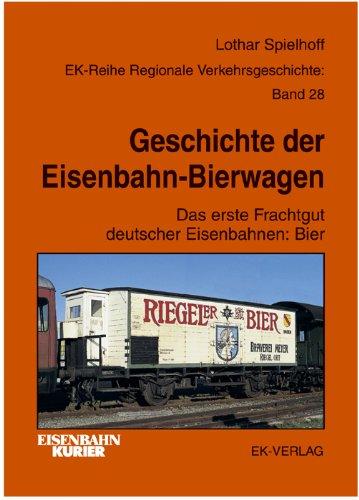 Geschichte der Eisenbahn-Bierwagen: Das erste Frachtgut deutscher Eisenbahnen: Bier