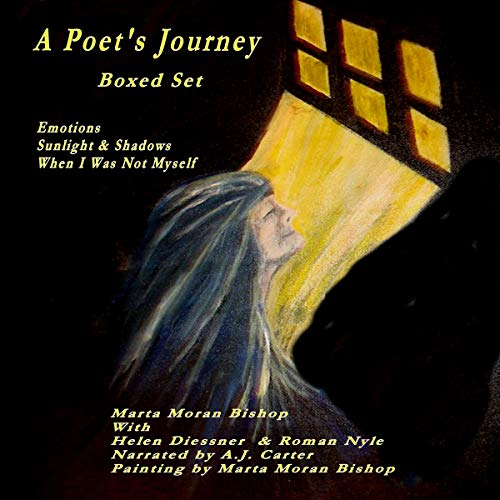 A Poet's Journey - Boxed Set: Emotions, Sunlight and Shadows, and When I Was Not Myself Audiobook By Marta Moran Bishop cover art