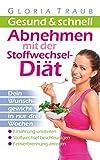 Stoffwechseldiät: kinderleicht Abnehmen!: Wie Du Deinen Stoffwechsel beschleunigst und 12 Kilo in drei Wochen abnehmen kannst