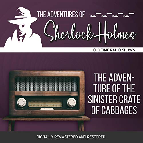 Couverture de The Adventures of Sherlock Holmes: The Adventure of the Sinister Crate of Cabbages
