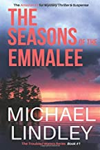 """The Seasons of the EmmaLee: The critically acclaimed historical drama of relationships and families challenged by class differences, betrayal and a ... town. (A """"Troubled Waters"""" Suspense Thriller)"""