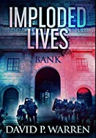 Imploded Lives: Premium Hardcover Edition