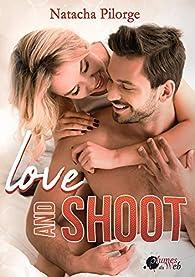 Love and Shoot par Natacha Pilorge