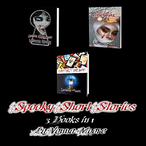 Spooky Short Stories: 3 Books in 1                   By:                                                                                                                                 LaVonna Moore                               Narrated by:                                                                                                                                 Pamela Miller                      Length: 3 hrs and 24 mins     Not rated yet     Overall 0.0