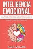 Inteligencia Emocional: Técnicas Psicológicas enfocadas en Ayudarte...