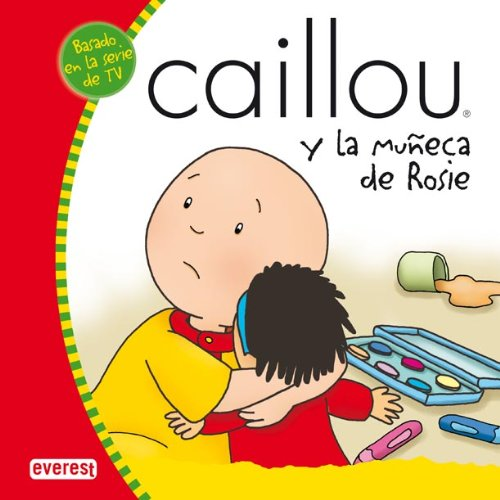 Caillou y la muñeca de Rosie (Mis cuentos de Caillou)