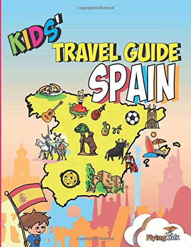 Kids' Travel Guide - Spain: The fun way to discover Spain - especially for kids (Kids' Travel Guide series, Band 20)
