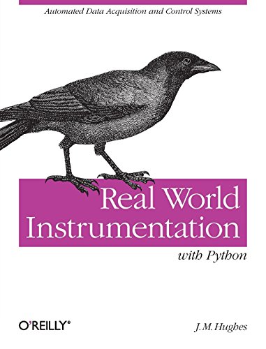 Compare Textbook Prices for Real World Instrumentation with Python: Automated Data Acquisition and Control Systems 1 Edition ISBN 9780596809560 by Hughes, J. M.