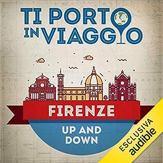 Ti porto in viaggio: Firenze. Up and Down copertina