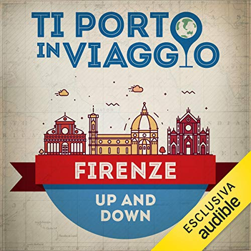 Ti porto in viaggio: Firenze. Up and Down Titelbild