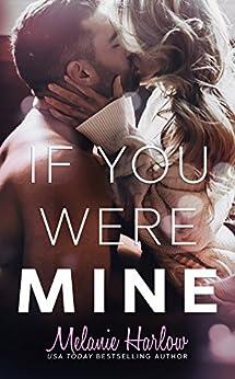 If You Were Mine by [Melanie Harlow]