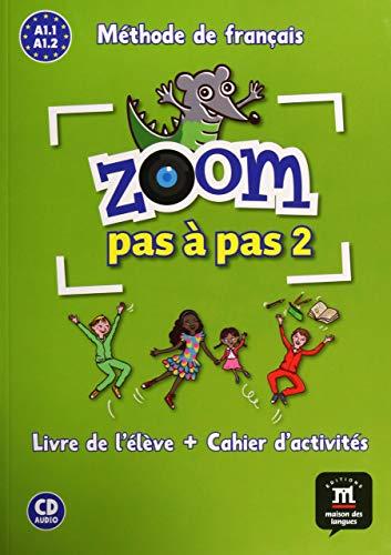 Zoom pas à pas 2 A1.1 A1.2 Méthode de français : Livre de l'élève + Cahier d'activités (1CD audio) PDF Books