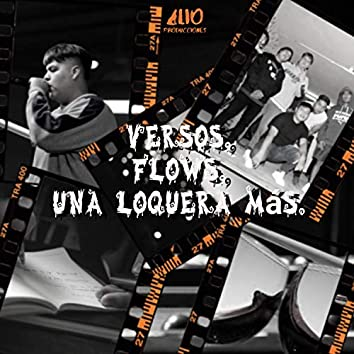 Versos, flows, una loquera más.