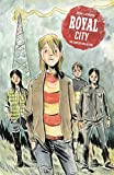 Royal City Book 1: The Complete Collection