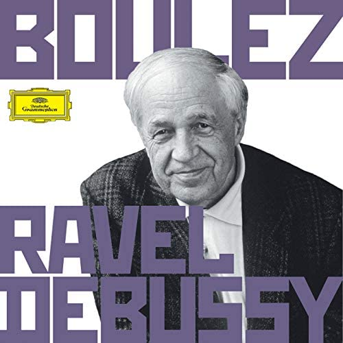 Pierre Boulez, Claude Debussy & Maurice Ravel