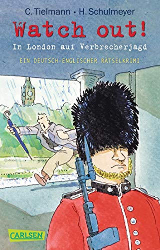 Kommissar Schlotterteich: Watch out! - In London auf Verbrecherjagd: Ein deutsch-englischer Rätselkrimi