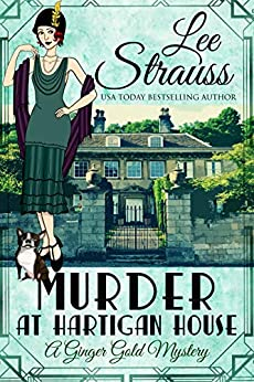 Murder at Hartigan House: a 1920s cozy historical mystery (A Ginger Gold Mystery Book 2) by [Lee Strauss]