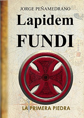 Lapidem Fundi: La Primera Piedra (Spanish Edition)