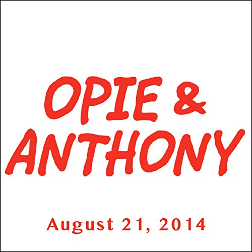 Opie & Anthony, Sherrod Small and Dave Attell, August 21, 2014 audiobook cover art