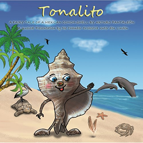 Tonalito: A fairy tale of a mexican conch shell by Arturo Pantaleón Titelbild