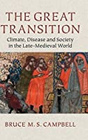 The Great Transition: Climate, Disease and Society in the Late-Medieval World (2013 Ellen Mcarthur Lectures)
