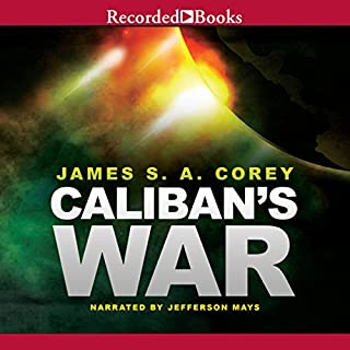 Caliban's War     The Expanse, Book 2              By:                                                                                                                                 James S. A. Corey                               Narrated by:                                                                                                                                 Jefferson Mays                      Length: 19 hrs and 50 mins     11,048 ratings     Overall 4.7