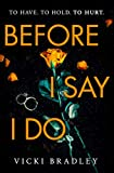 Before I Say I Do: A twisty psychological thriller that will grip you