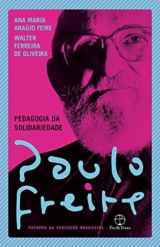 Pedagogia da solidariedade (Portuguese Edition)