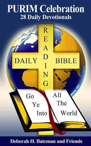 Book: PURIM Celebration - 28 Daily Devotionals (Daily Bible Reading Series Book 7) by Deborah H. Bateman and Friends