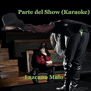 Parte del Show (Karaoke)