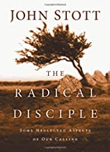 The Radical Disciple: Some Neglected Aspects of Our Calling by John Stott (2010-04-08)