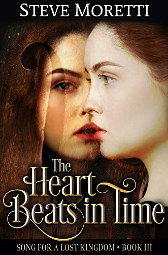 The Heart Beats In Time: Song For A Lost Kingdom by Steve Moretti ebook deal