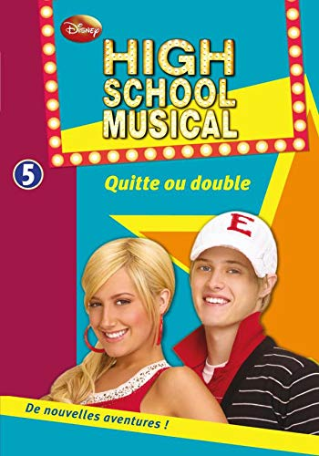 High School Musical 05 - Quitte ou double