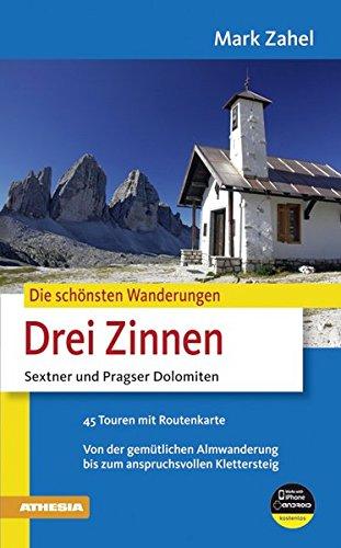 Drei Zinnen: Sextner und Pragser Dolomiten (Die schönsten Wanderungen)