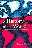 A History of the World: From Prehistory to the 21st Century (English Edition)