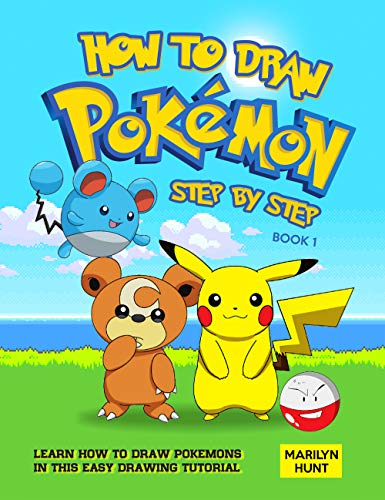 How to Draw Pokemon Step by Step Book 1: Learn How to Draw Pokemon In This Easy Drawing Tutorial (English Edition)