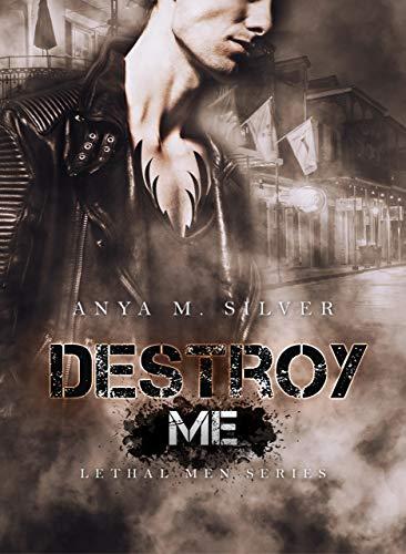 Destroy Me (Lethal Men Vol. 2)