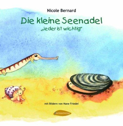 Die kleine Seenadel: Jeder ist wichtig von Nicole Bernard (15. April 2009) Gebundene Ausgabe