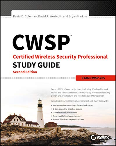 CWSP Certified Wireless Security Professional Study Guide: Exam CWSP-205 Computer Encryption Mobile Network Networks Science Security Wireless