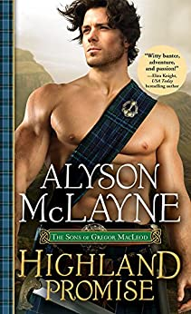 Highland Promise (The Sons of Gregor MacLeod Book 1) by [Alyson McLayne]