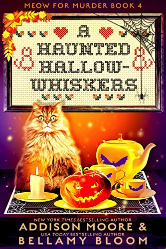 A Haunted Hallow-whiskers: Cozy Mystery (MEOW FOR MURDER Book 4) by [Addison Moore, Bellamy Bloom]