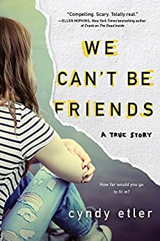We Can't Be Friends: A True Story by [Cyndy Etler]