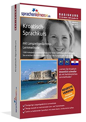 Sprachenlernen24.de Kroatisch-Basis-Sprachkurs: PC CD-ROM für Windows/Linux/Mac OS X + MP3-Audio-CD für MP3-Player. Kroatisch lernen für Anfänger.