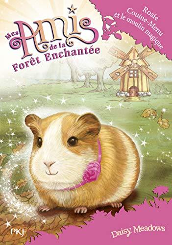 Mes amis de la forêt enchantée - tome 08 : Rosie Couine-Menu et le moulin magique (8)