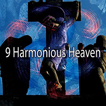 9 Harmonious Heaven