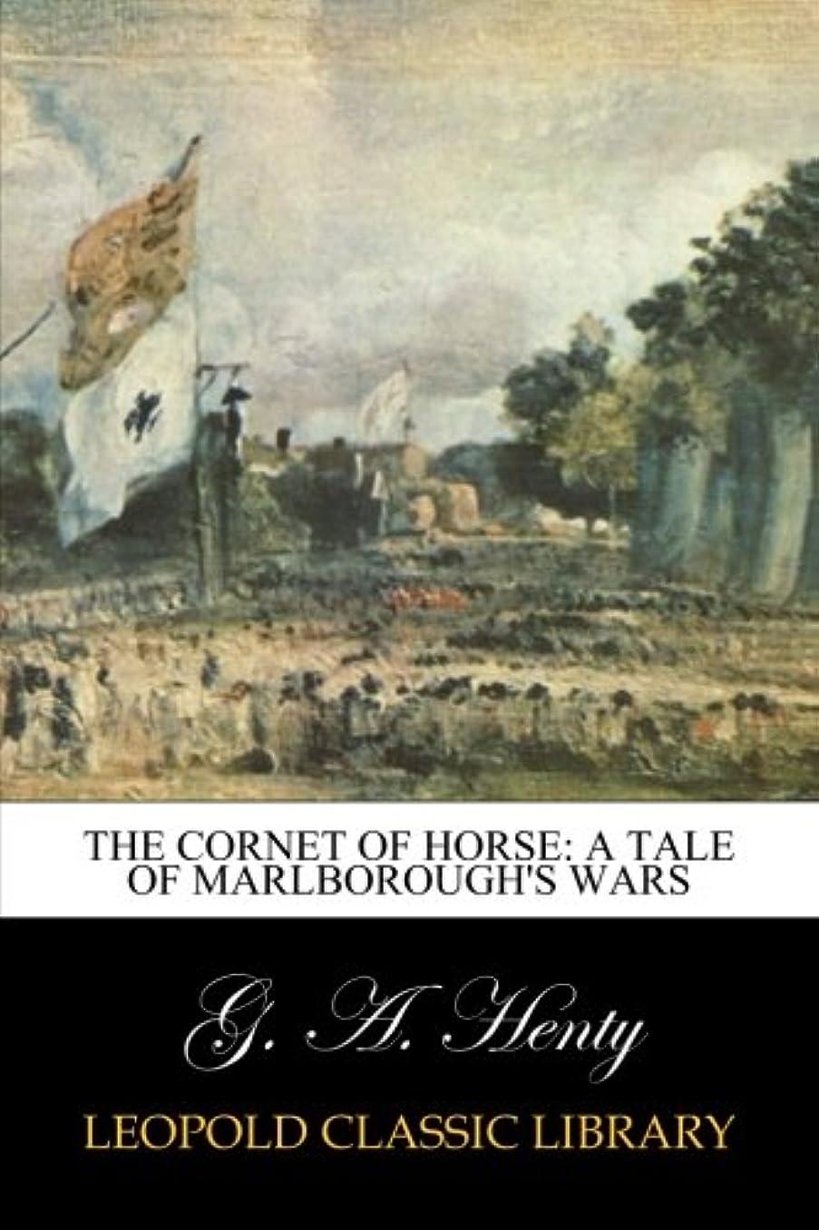 甘美なメトロポリタンスタンドThe Cornet of Horse: A Tale of Marlborough's Wars