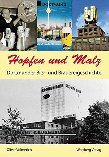 Hopfen und Malz - Dortmunder Bier- und Brauereigeschichte (Geschichten und Anekdoten)